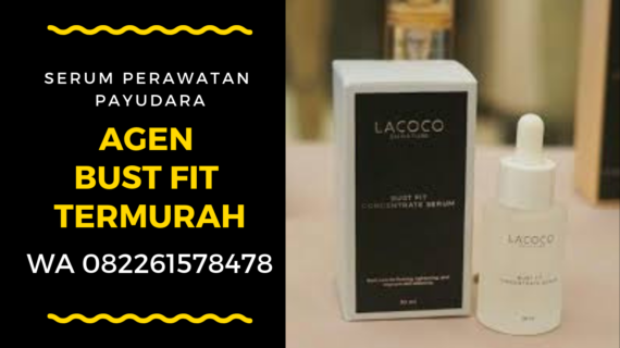 REVIEW – LACOCO BUST FIT CONCENTRATE SERUM PERAWATAN KHUSUS PAYUDARA